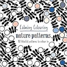 calming colouring nature patterns 80 blissful patterns colour