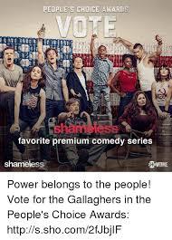 Meme Shameless - peoples choice awards vot favorite premium comedy series shameless