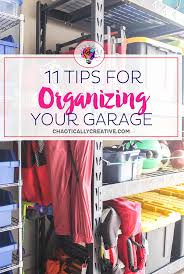 tips for organizing a small garage chaotically creative