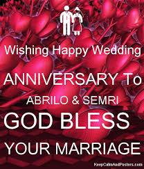 wedding wishes god bless wishing happy wedding anniversary to abrilo semri god bless your