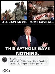 Obama Bill Clinton Meme - all gave some some gave all this a hole gave nothing greg curtner