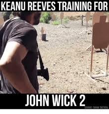 Keanu Reeves Meme Generator - keanu reeves training for john wick 2 source tarantactical john