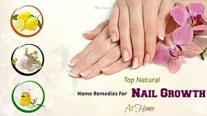 top 20 natural home remedies for nail growth at home