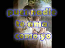 ver imagenes jesus te ama alabanza nadie te ama como yo subtitulado youtube