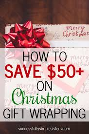 christmas gift wrapping supplies how to save 50 on gift wrapping for christmas gift wrapping supplies
