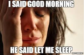 Meme To - 15 good morning meme to him her friends happy wishes