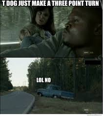 T Dogg Walking Dead Meme - t dog walking dead walking dead t dog meme the walking dead