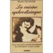 cuisine aphrodisiaque la cuisine aphrodisiaque abebooks