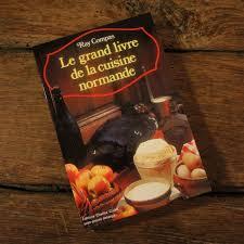 cuisine normande le grand livre de la cuisine normande le pommenial de la hérissonnière