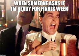 College Finals Meme - finals week imgflip