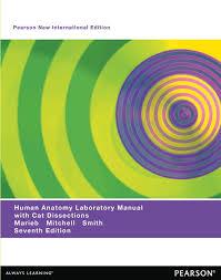Human Anatomy And Physiology Marieb 7th Edition Marieb Mitchell U0026 Smith Human Anatomy Laboratory Manual With Cat