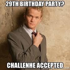 29th Birthday Meme - 29th birthday party challenhe accepted neil patrick harris