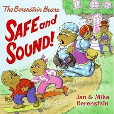 Berenstien Bears The Berenstain Bears Safe And Sound By Jan Berenstain