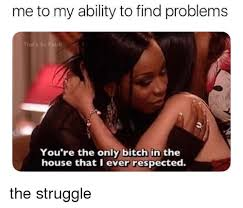 Thats So Meme - me to my ability to find problems that s so fetch you re the only