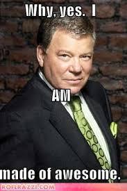 William Shatner Meme - william shatner awesome true pinterest william shatner