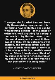 henry david thoreau quote i am grateful for what i am and my