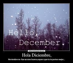 imagenes hola diciembre hola diciembre desmotivaciones