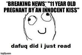 Just Kiss Meme - dafuq did i just read meme imgflip