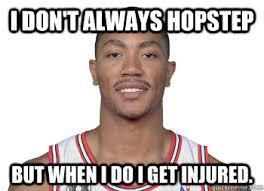 Derrick Rose Injury Meme - i don t always hopstep but when i do i get injured derrick rose