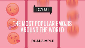 popular the most popular emojis around the world real simple