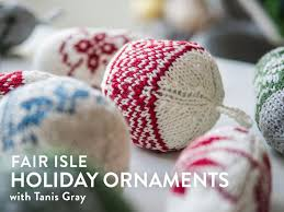 fair isle ornaments knitting class craftsy