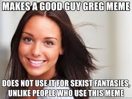 Good Guy Greg Meme Generator - good guy meme generator 28 images livememe com good guy greg