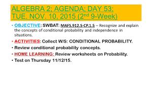 Probability Independent Events Worksheet Algebra 2 Agenda Day 47 Mon Nov 02 2015 2nd 9 Week Ppt