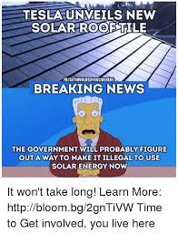 Breaking News Meme Generator - teslaunveils new solartrooftile fbigetihvolvedyouliveherers breaking