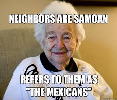 Samoan Memes - refers to them as the mexicans neighbors are samoan scumbag