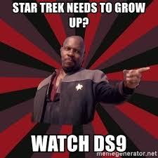 Meme Generator Star Trek - star trek needs to grow up watch ds9 the sisko meme generator