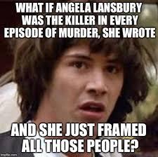 Angela Lansbury Meme - conspiracy keanu meme imgflip