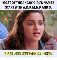 Angry Girl Meme - most of the angry girl s names start with adkmnp and s ess ges