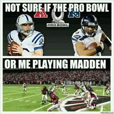 Madden Memes - pro bowl or madden meme