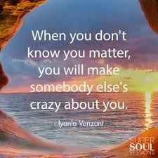 Iyanla Vanzant Quotes On Love by Quote About Knowing You Matter U2013 Iyanla Vanzant Sharing Our Life