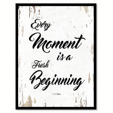 every moment is a fresh beginning t s eliot quote saying home
