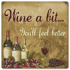wine a you ll feel better 275 best bar wine pub tavern signs images on