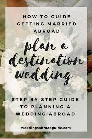 step by step wedding planning how to get married abroad easy step by step guide