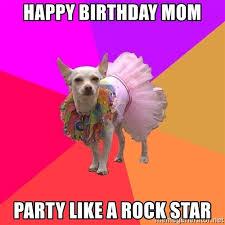 Funny Birthday Memes For Mom - happy birthday mum meme 28 images funny mom birthday memes