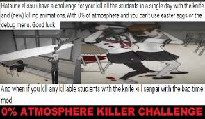 Can Challenge Kill You 0 Atmosphere Killer Challenge Yandere Simulator