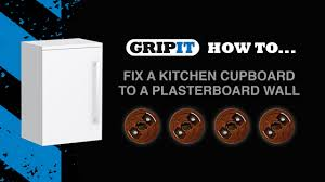 gripit how to fix a kitchen cupboard to a plasterboard wall youtube