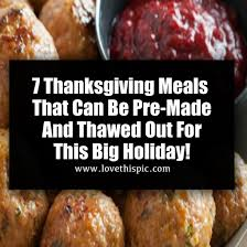 7 thanksgiving meals that can be pre made and thawed out for this