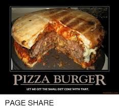 Diet Coke Meme - pizza burger let me getthe small diet coke with that motif ake com