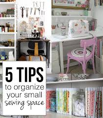 tips for organizing your bedroom 5 tips to organize your small sewing space andrea s notebook