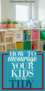 how to encourage your kids to be tidy tips from a mom of 8