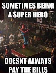 Funny Superhero Memes - sometimes being a superhero doesn t always pay the bills comic