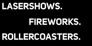 lasershows fireworks rollercoasters