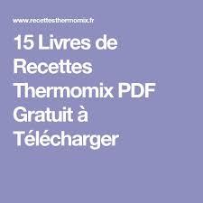 livre cuisine pdf gratuit 15 livres de recettes thermomix pdf gratuit à télécharger