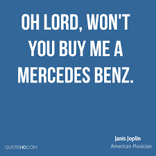 lord won t you buy me a mercedes janis joplin quotes quotehd