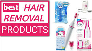 best hair removal products for women with price 2017 india youtube