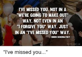 Making Out Meme - i ve missed you not in a we re going to make out way not even in